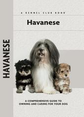 Havanese: A Comprehensive Guide to Owning and Caring for Your Dog