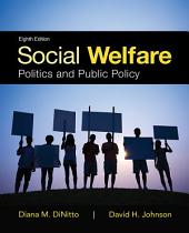 Social Welfare: Politics and Public Policy, Edition 8
