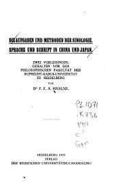 Die Aufgaben und Methoden der Sinologie ; Sprache und Schrift in China und Japan