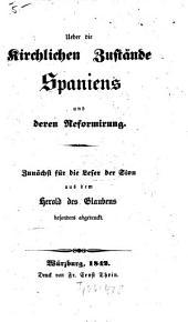 Über die kirchlichen Zustände Spaniens und deren Reformirung: Zunächst für d. Leser der Sion aus dem Herold des Glaubens besonders abgedruckt