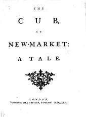 The Cub at New-market: a Tale [in Verse. By James Boswell].