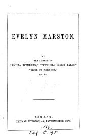 Evelyn Marston, by the author of 'Emilia Wyndham'.