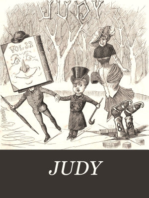 Judy  or  The London serio comic journal  ed  by C H  Ross PDF
