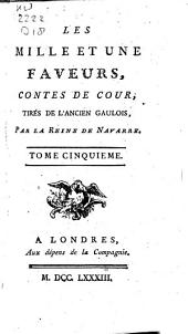 Les mille et une faveurs contes de cour, tirés de l'ancien Gaulois,