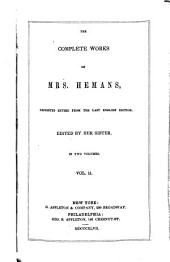 The Complete Works of Mrs. Hemans: Reprinted Entire from the Last English Edition, Volume 2