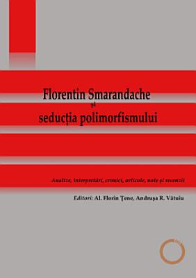 Florentin Smarandache   i seduc  ia polimorfismului   Analize  interpret  ri  cronici  articole  note   i recenzii PDF