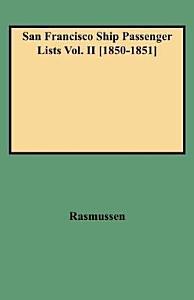 San Francisco Ship Passenger Lists Vol  II  1850 1851  PDF