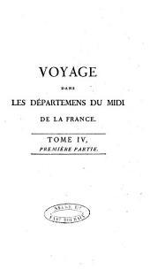 Voyage dans les départemens du Midi de la France: Volume4