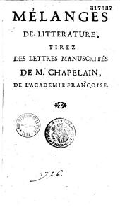 Mélanges de littérature tirez des lettres manuscrites de M. Chapelain,... publiés par Fr. denis Camusat