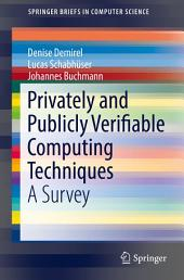Privately and Publicly Verifiable Computing Techniques: A Survey