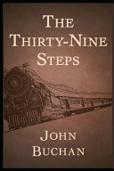 The Thirty-Nine Steps Annotated and Illustrated Edition