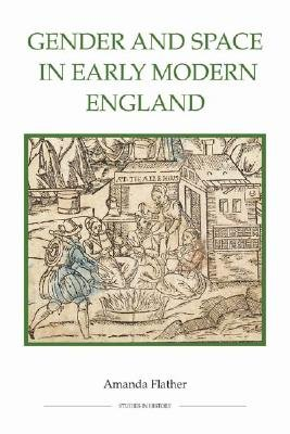 Gender and Space in Early Modern England PDF