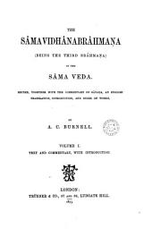 The Sâmavidhânabrâhmaṇa, ed., with the comm. of Sâyaṇa, an Engl. tr., intr., and index by A.C. Burnell