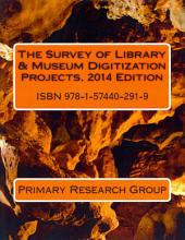 Survey of Library & Museum Digitization Projects, 2014 Edition