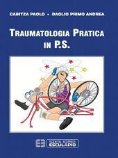 Traumatologia pratica in P.S.