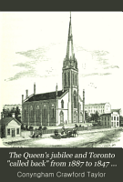 The Queen s Jubilee and Toronto  called Back  from 1887 to 1847     PDF