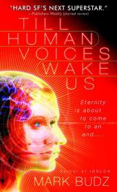 Till Human Voices Wake Us: A Novel