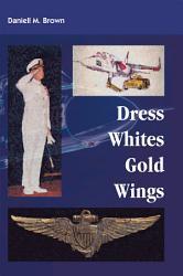 Dress Whites Gold Wings Book PDF