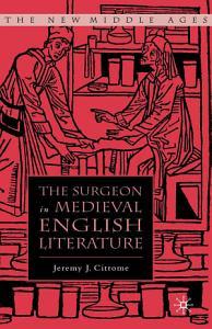 The Surgeon in Medieval English Literature PDF