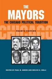 The Mayors: The Chicago Political Tradition, fourth edition