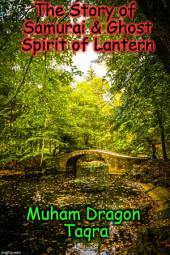 The Story of Samurai & Ghost Spirit of Lantern