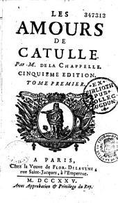 Les Amours de Catulle, par le Sr D. L. C. [de La Chapelle]