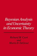 Bayesian Analysis and Uncertainty in Economic Theory