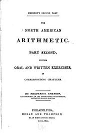 The North American Arithmetic: uniting oral and written exercises.... Part second