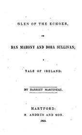 Glen of the Echoes, Or Dan Mahony and Dora Sullivan, a Tale of Ireland