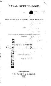 Naval Sketch-book: Or, The Service Afloat and Ashore, with Characteristic Reminiscences, Fragments and Opinions