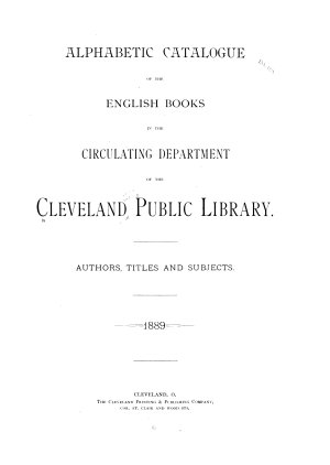Alphabetic Catalogue of the English Books in the Circulating Department of the Cleveland Public Library