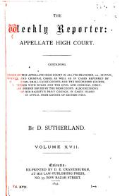 The Weekly Reporter: Appellate High Court, Volume 17