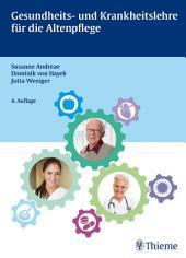 Gesundheits- und Krankheitslehre für die Altenpflege: Ausgabe 4