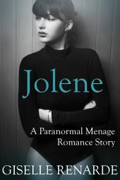 Jolene: A Paranormal Menage Romance Story
