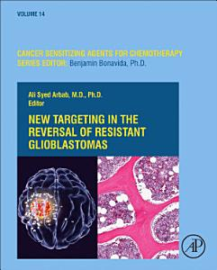 New Targeting in The Reversal of Resistant Glioblastomas