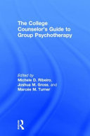 The College Counselor s Guide to Group Psychotherapy PDF