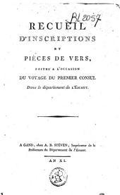 Recueil d'inscriptions et pièces de vers, faites à l'occation du voyage du premier Consul dans le Département de l'Escaut