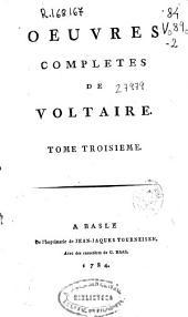 Oeuvres completes de Voltaire. Tome troisieme [Theatre]