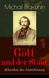 Gott und der Staat (Klassiker des Anarchismus) - Vollständige deutsche Ausgabe