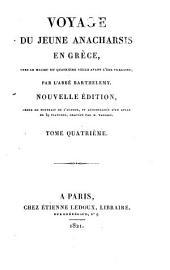Voyage du jeune Anacharsis en Grèce: vers le milieu du quatrième siècle avant l'ère vulgaire, Volume4