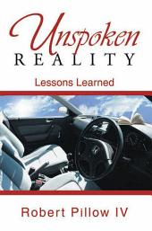 Unspoken Reality: Lessons Learned