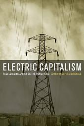 Electric Capitalism: Recolonising Africa on the Power Grid
