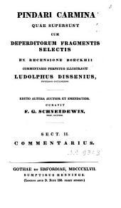 Pindari Carmina quae supersunt, cum deperditorum fragmentis selectis ex recensione Boeckhii: Volume 2