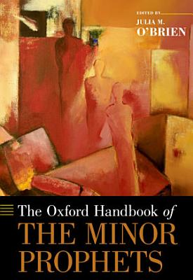 The Oxford Handbook of the Minor Prophets PDF