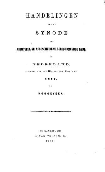 Handelingen van de Synode der Christelijke Afgescheidene Gereformeerde Kerk in Nederland  gehouden van den 6den tot den 19den Junij 1860  te Hoogeveen PDF