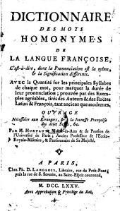 Dictionnaire des mots homonymes de la langue francoise, c est-a-dire, dont la prononciation est la meme, et la signifacation differente (etc.)