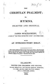 The Christian Psalmist; Or, Hymns, Selected and Original ... With an Introductory Essay