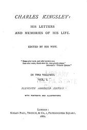 Charles Kingsley: His Letters and Memories of His Life, Volume 1