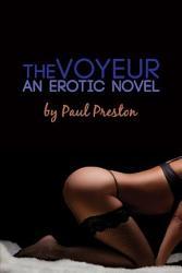 The Voyeur  An Erotic Novel PDF