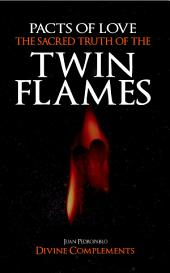 The Sacred Truth of the Twin Flames: Pacts of Love